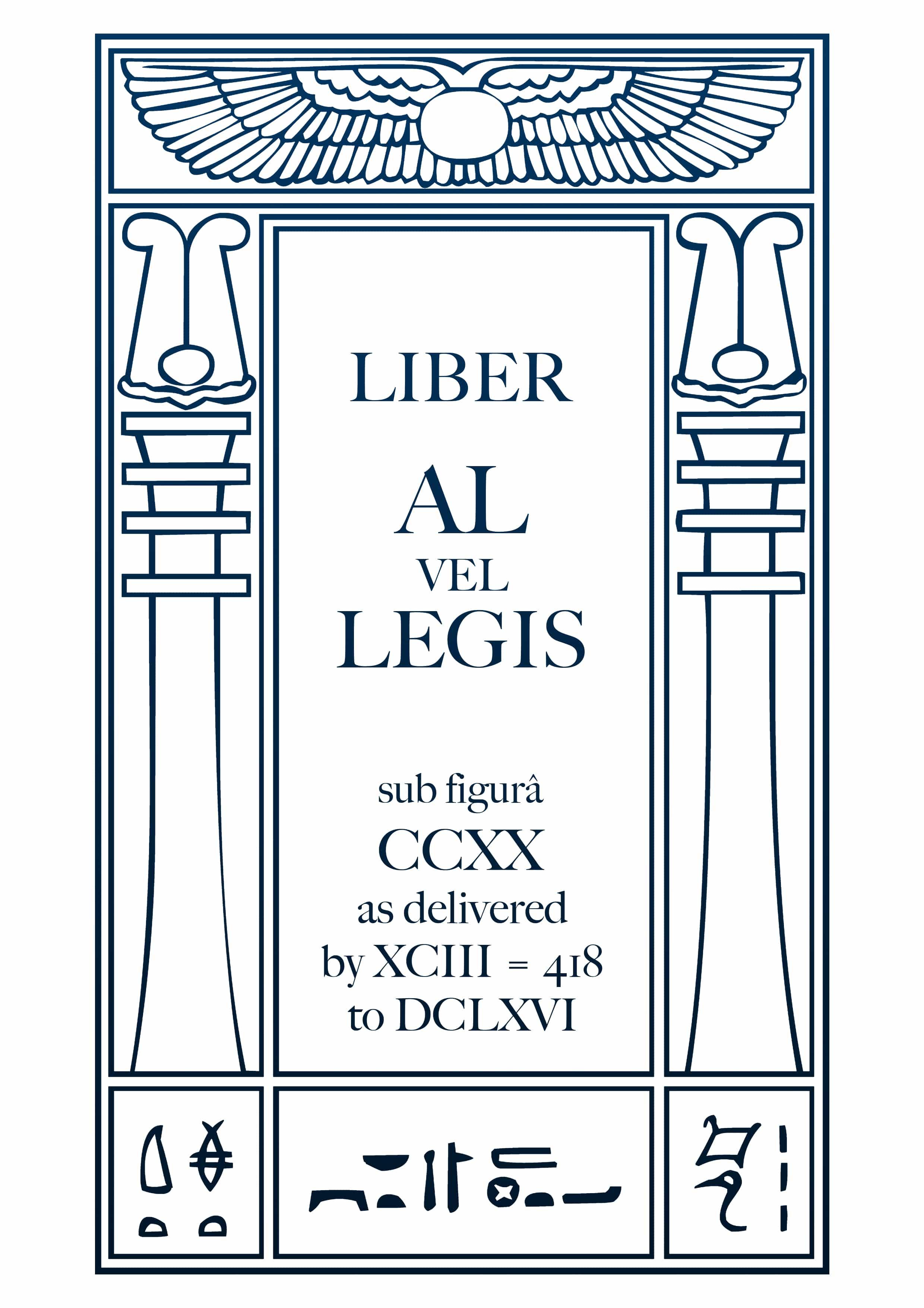 Liber AL vel Legis sub figurâ CCXX as delivered by XCIII = 418 to DCLXVI