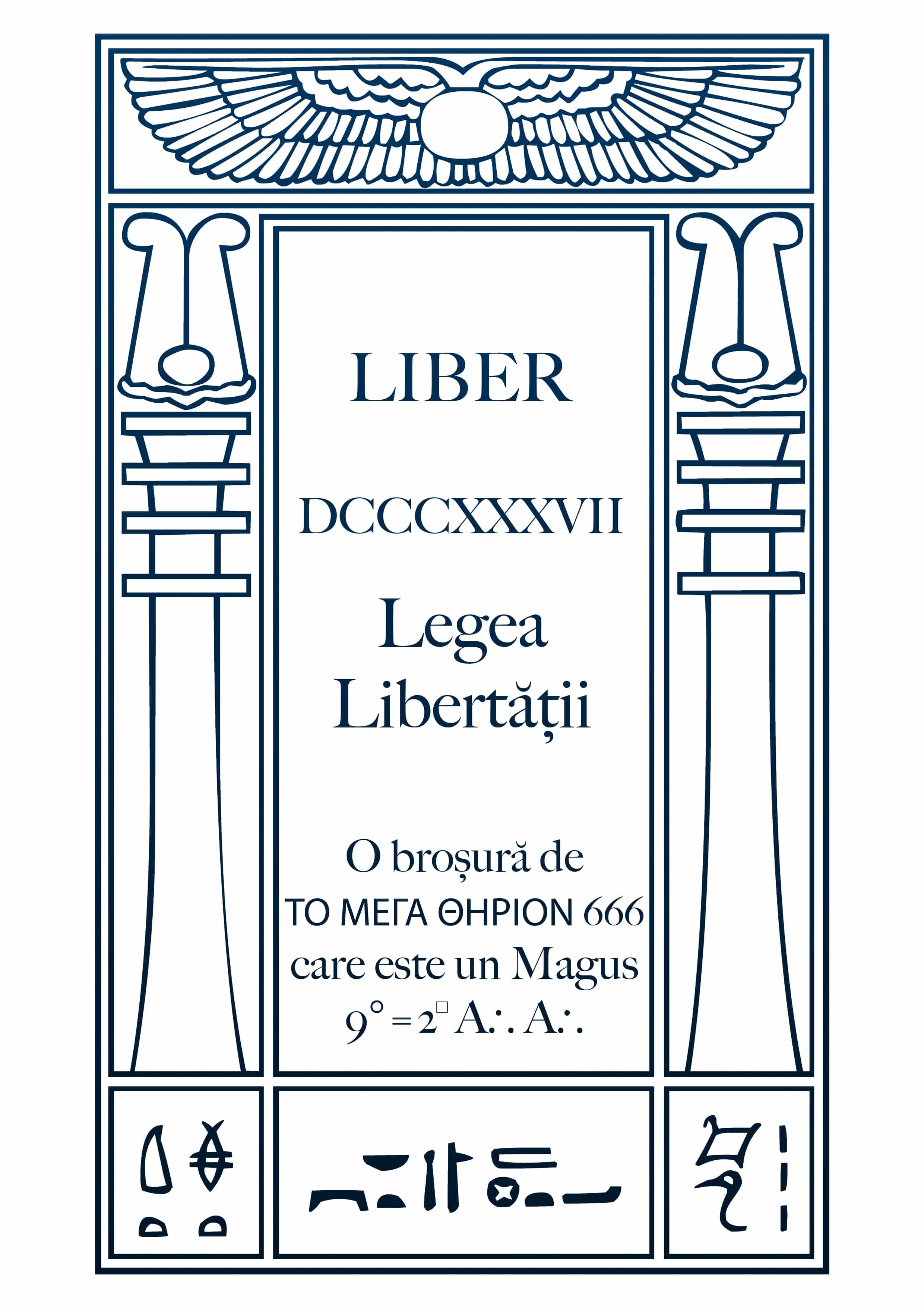 Liber DCCCXXXVII – Legea Libertății – O broșură de ΤΟ ΜΕΓΑ ΘΗΡΙΟΝ 666 care este un Magus 9°=2⸋ A∴A∴