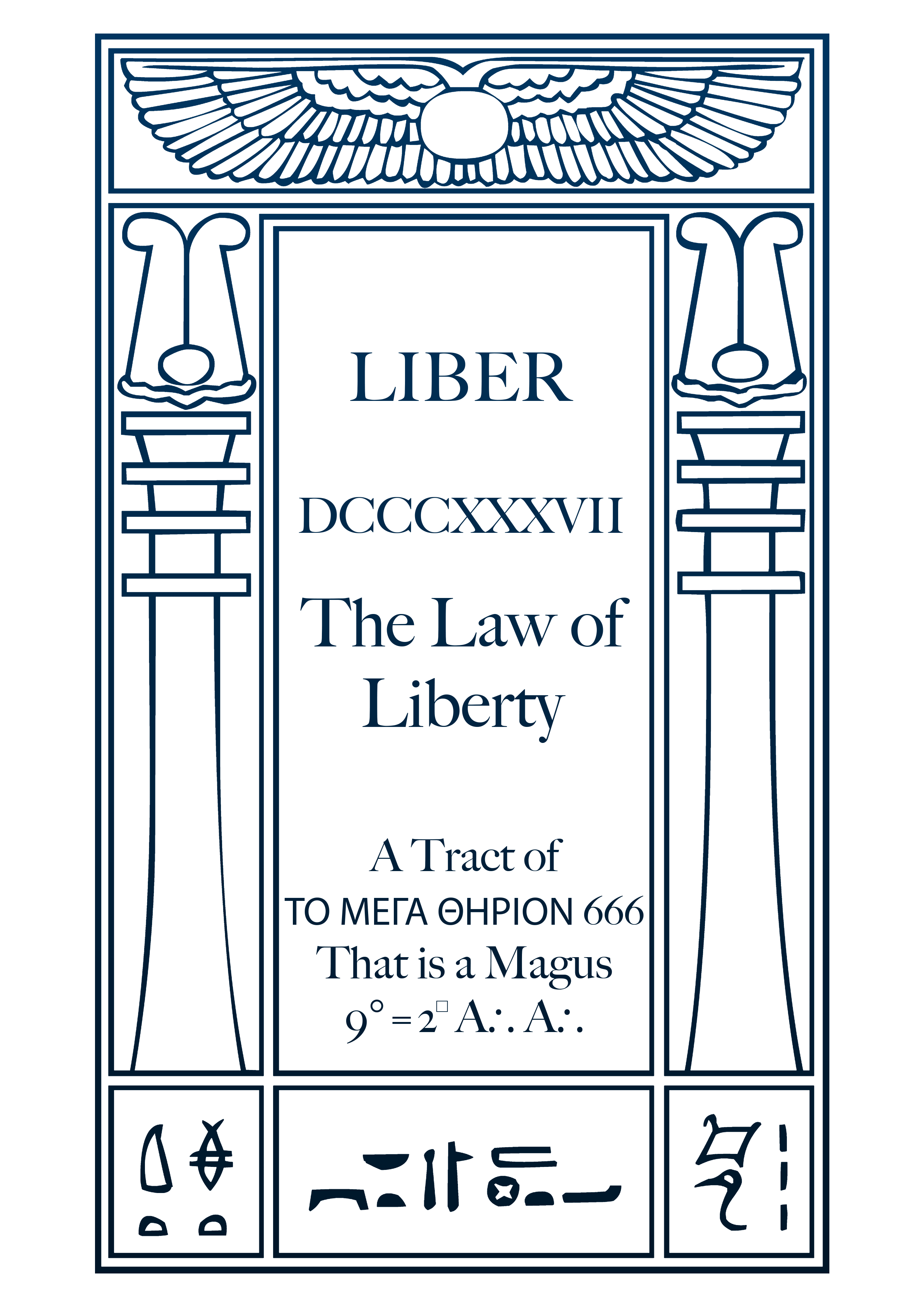 Liber DCCCXXXVII – The Law of Liberty – A Tract of ΤΟ ΜΕΓΑ ΘΗΡΙΟΝ 666 That is a Magus 9°=2⸋ A∴A∴