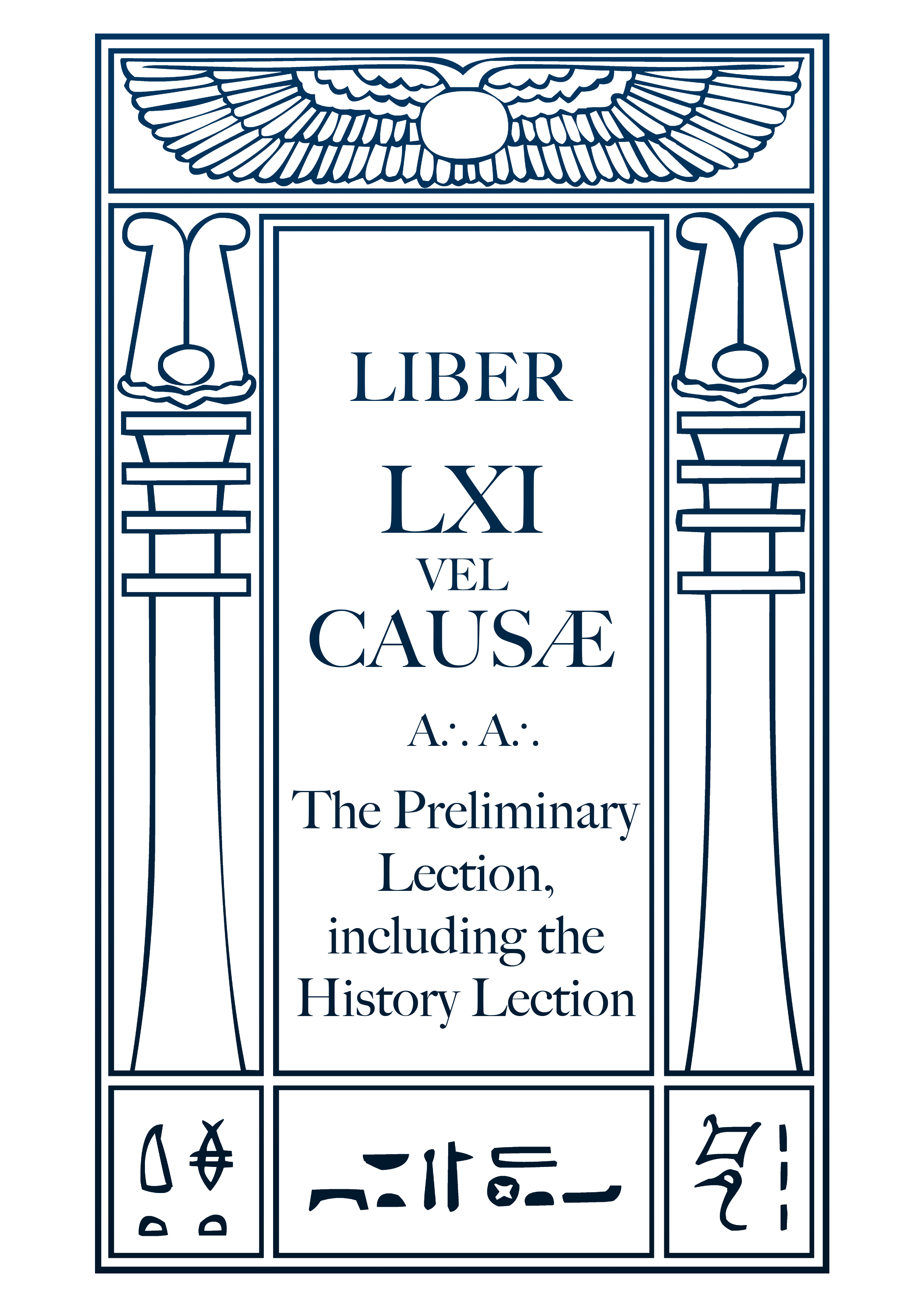 Liber LXI – The preliminary lection, including the history lection