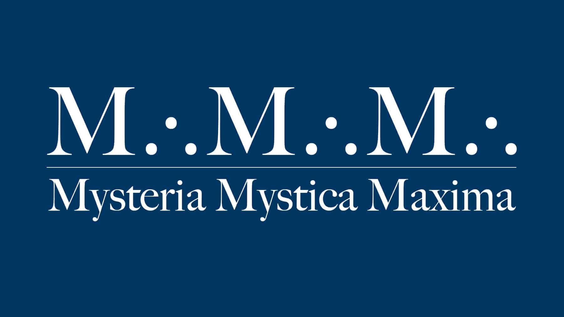 Mysteria Mystica Maxima